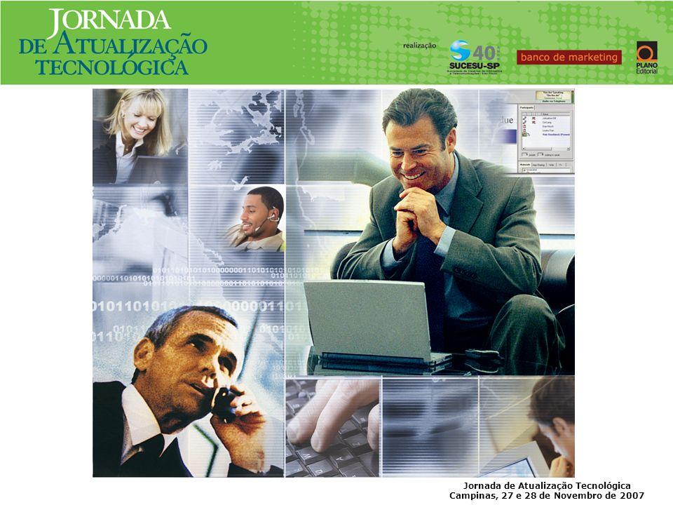 Jornada de Atualização Tecnológica Campinas, 27 e 28 de Novembro de 2007 NECESSIDADES DAS EMPRESAS.