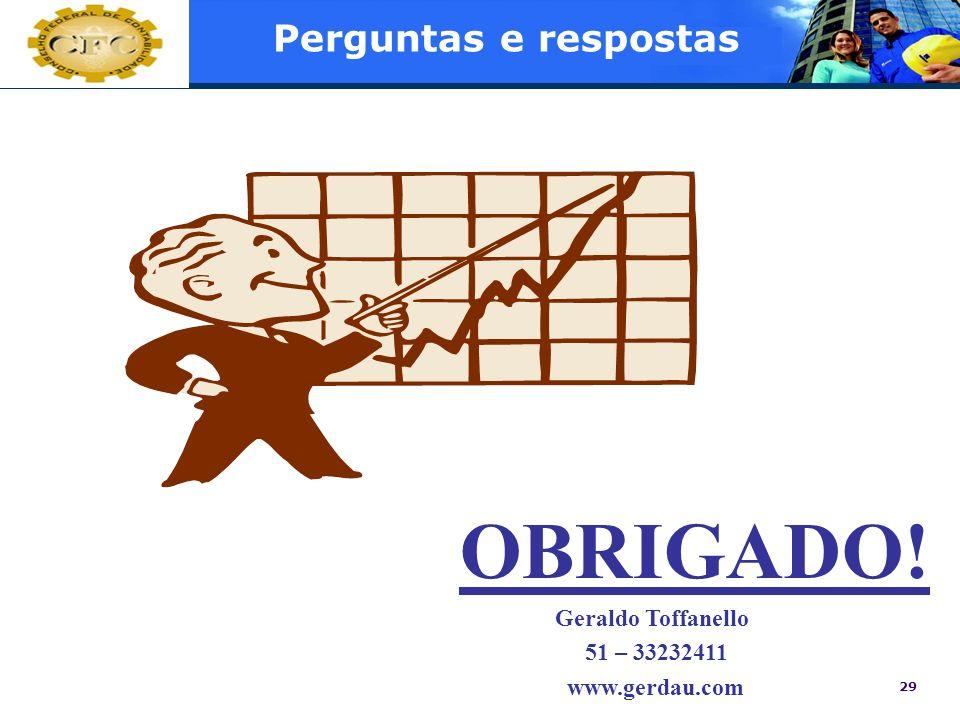 29 Perguntas e respostas OBRIGADO! Geraldo Toffanello 51 – 33232411 www.gerdau.com