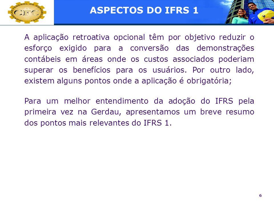 6 A aplicação retroativa opcional têm por objetivo reduzir o esforço exigido para a conversão das demonstrações contábeis em áreas onde os custos asso