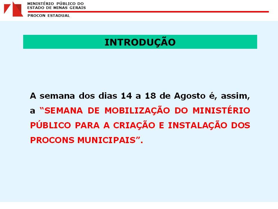 MINISTÉRIO PÚBLICO DO ESTADO DE MINAS GERAIS PROCON ESTADUAL INTRODUÇÃO