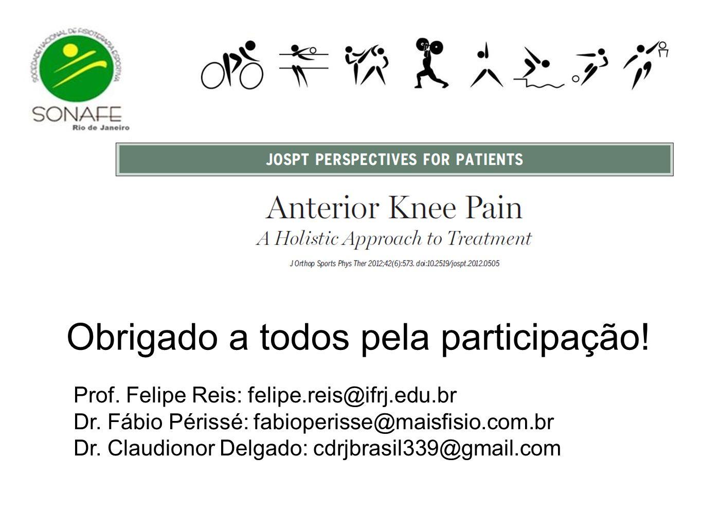 Obrigado a todos pela participação! Prof. Felipe Reis: felipe.reis@ifrj.edu.br Dr. Fábio Périssé: fabioperisse@maisfisio.com.br Dr. Claudionor Delgado