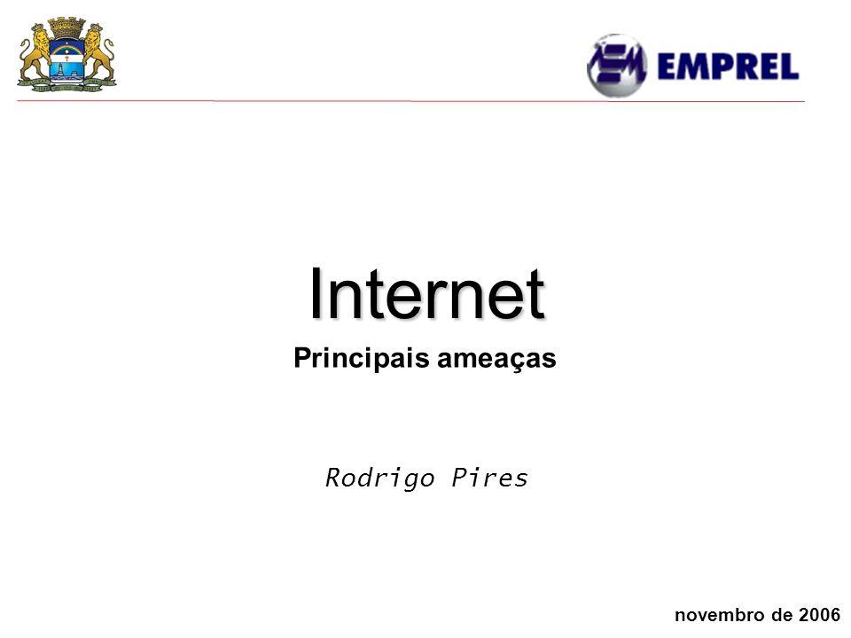 Internet novembro de 2006 Rodrigo Pires Principais ameaças