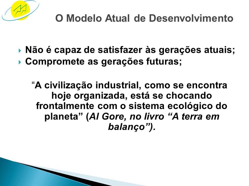 O desenvolvimento sustentável responde às necessidades do presente, sem comprometer a capacidade das gerações futuras de responder às suas necessidade
