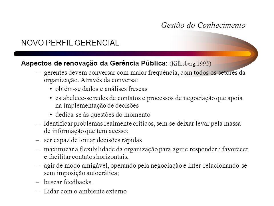 NOVO PERFIL GERENCIAL Aspectos de renovação da Gerência Pública: (Kilksberg,1995) –gerentes devem conversar com maior freqüência, com todos os setores