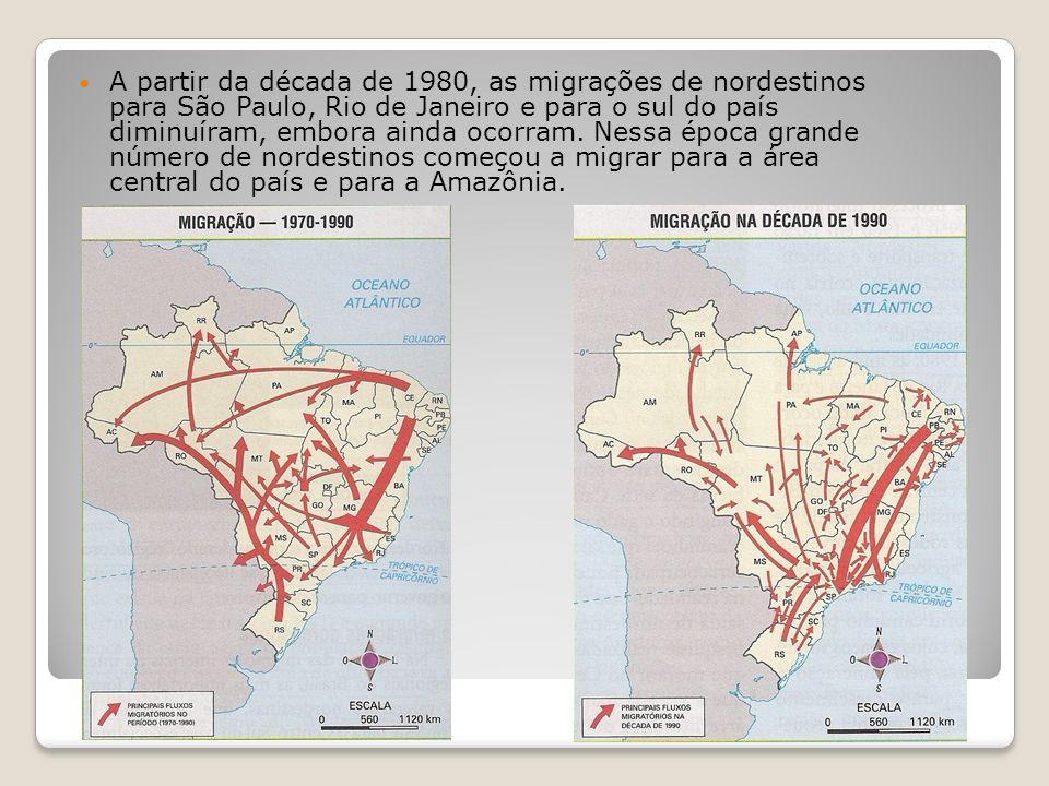 A partir da década de 1980, as migrações de nordestinos para São Paulo, Rio de Janeiro e para o sul do país diminuíram, embora ainda ocorram. Nessa ép