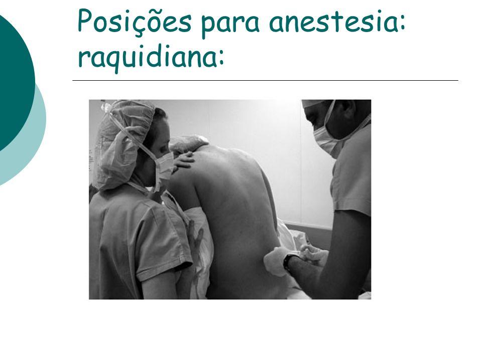 Posições para anestesia: raquidiana: