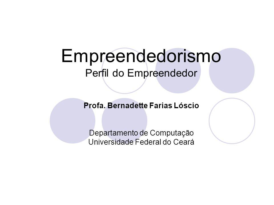 Comportamento empreendedor Características: Técnicas: envolve saber escrever, ouvir as pessoas e captar informações, ser organizado, saber liderar e trabalhar em equipe.