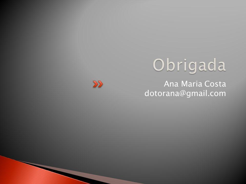 Ana Maria Costa dotorana@gmail.com