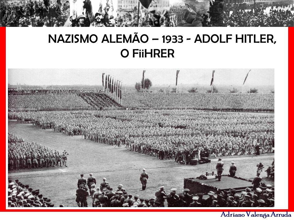 Adriano Valenga Arruda NAZISMO ALEMÃO – 1933 - ADOLF HITLER, O FiiHRER