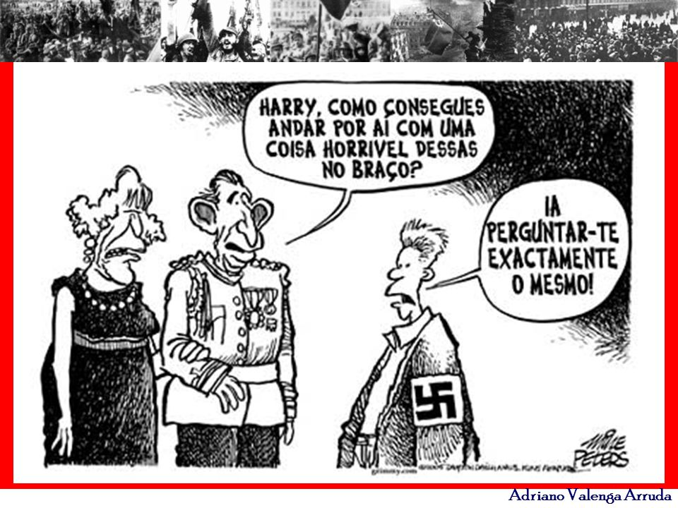 Adriano Valenga Arruda O NAZIFASCISMO FOI UM REMÉDIO EM ÉPOCA DE CRISE USADO PELA BURGUESIA PARA CONTER O CRESCIMENTO DO SOCIALISMO.