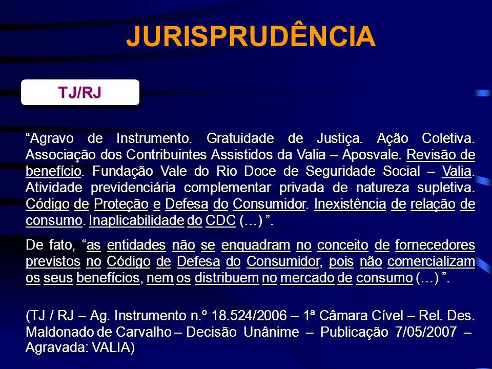 JURISPRUDÊNCIA TJ/RJTJ/RJ Agravo de Instrumento. Gratuidade de Justiça. Ação Coletiva. Associação dos Contribuintes Assistidos da Valia – Aposvale. Re