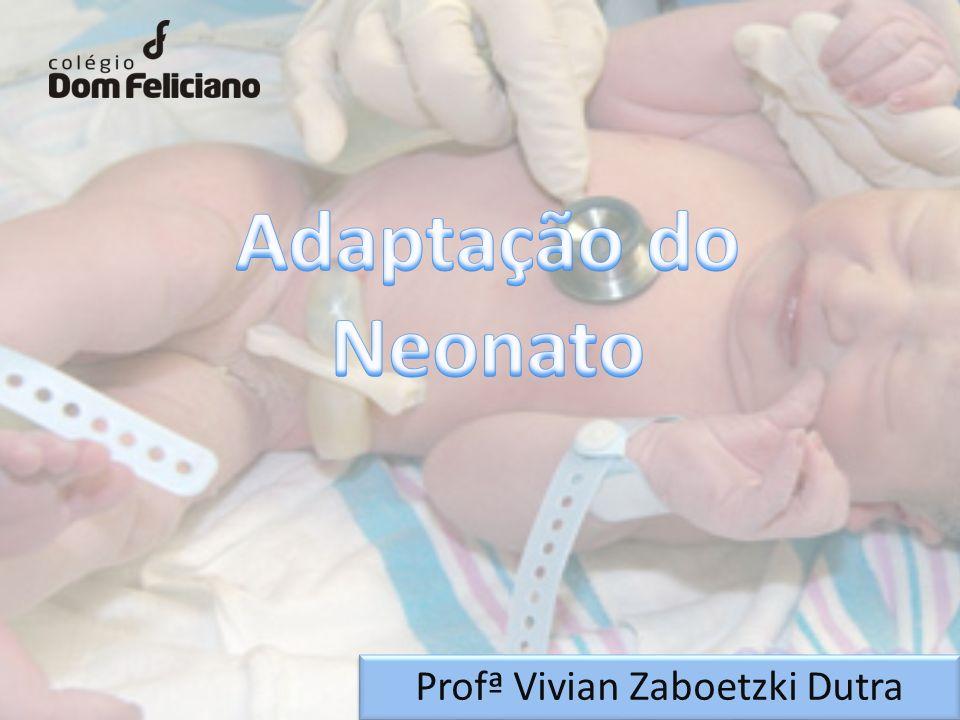 O recém-nascido necessita realizar importantes adaptações na transição da vida extra-uterina, isso para sobreviver independente da mãe.