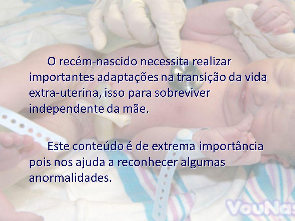 O recém-nascido necessita realizar importantes adaptações na transição da vida extra-uterina, isso para sobreviver independente da mãe. Este conteúdo