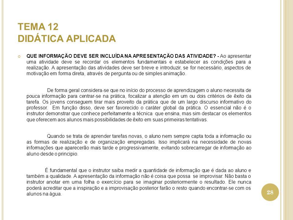 TEMA 12 DIDÁTICA APLICADA QUE INFORMAÇÃO DEVE SER INCLUÍDA NA APRESENTAÇÃO DAS ATIVIDADE.