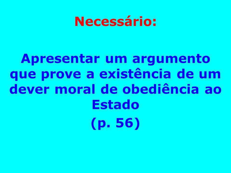 [1] DETENTOR DO PODER POLÍTICO: [a] Direito de fazer leis; [b] Direito de punir quem desobedece.