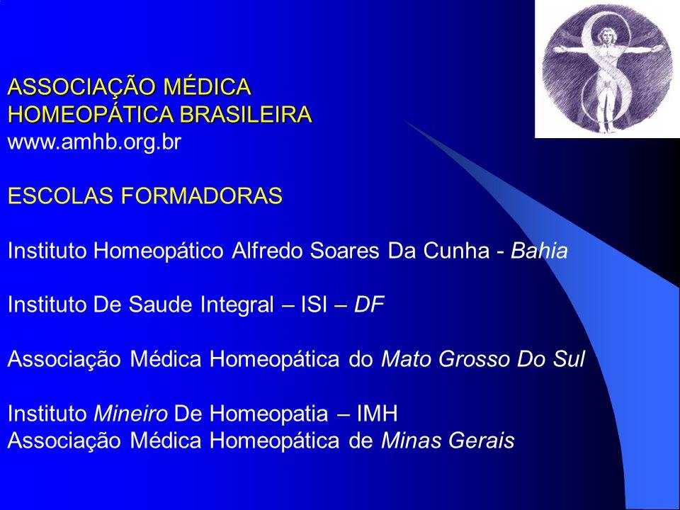 ASSOCIAÇÃO MÉDICA HOMEOPÁTICA BRASILEIRA www.amhb.org.br ESCOLAS FORMADORAS Instituto Homeopático Alfredo Soares Da Cunha - Bahia Instituto De Saude I