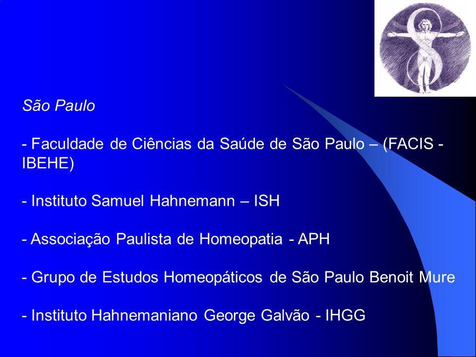 São Paulo - Faculdade de Ciências da Saúde de São Paulo – (FACIS - IBEHE) - Instituto Samuel Hahnemann – ISH - Associação Paulista de Homeopatia - APH