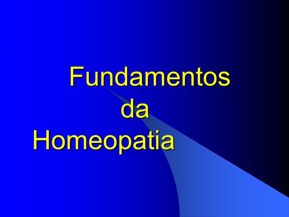 Fundamentos da Homeopatia Fundamentos da Homeopatia