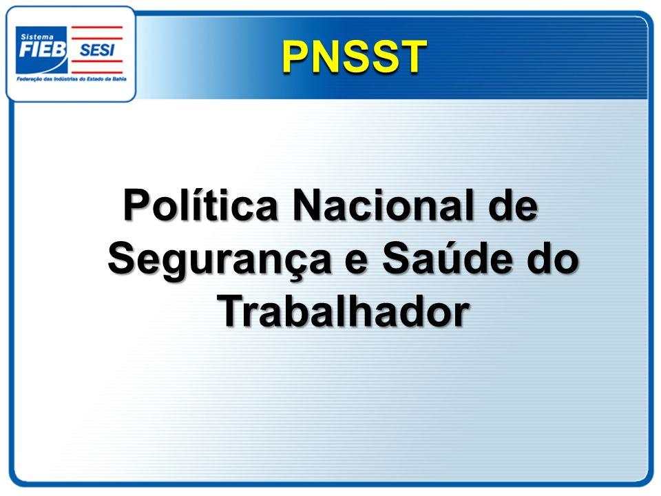 Política Nacional de Segurança e Saúde do Trabalhador PNSST