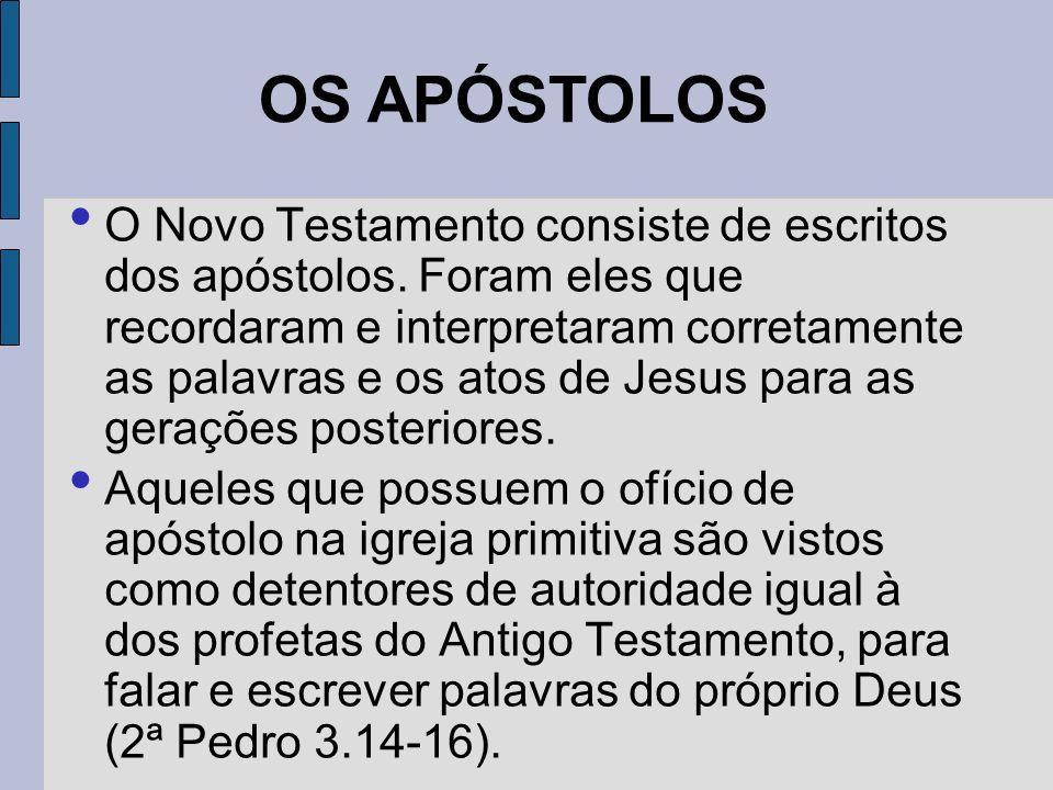 Uma vez que os apóstolos tinham autoridade para escrever palavras das Escrituras, seus ensinos autênticos, ministrados por escrito, eram aceitos pela igreja primitiva como parte do cânon das Escrituras.
