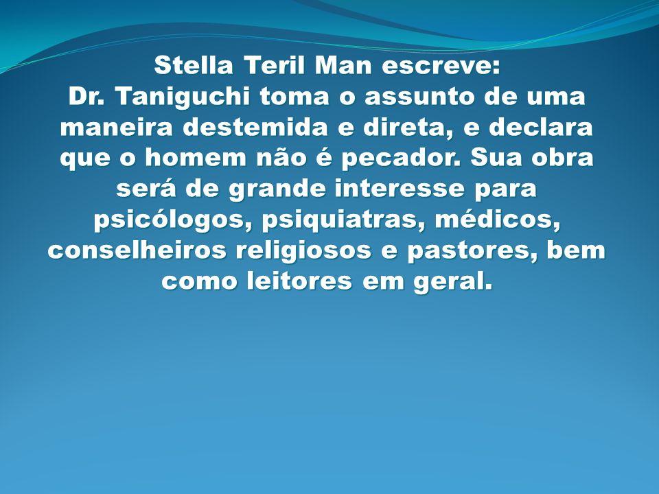 Stella Teril Man escreve: Dr. Taniguchi toma o assunto de uma maneira destemida e direta, e declara que o homem não é pecador. Sua obra será de grande
