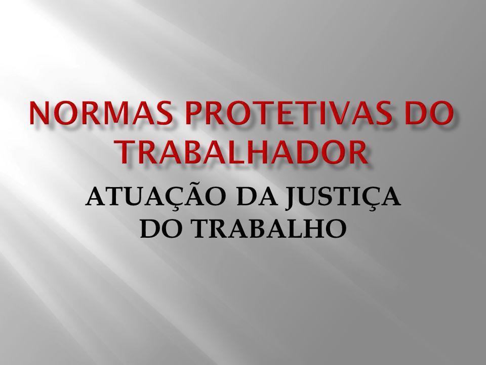 NORMAS PROTETIVAS DO TRABALHADOR