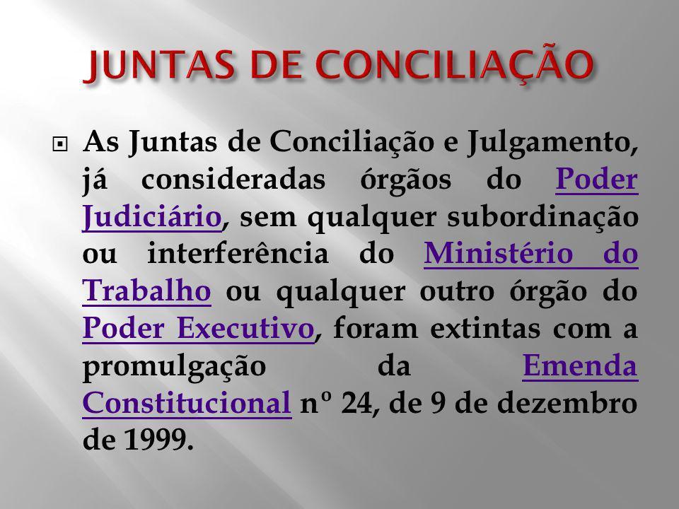 As Juntas de Conciliação e Julgamento, já consideradas órgãos do Poder Judiciário, sem qualquer subordinação ou interferência do Ministério do Trabalh
