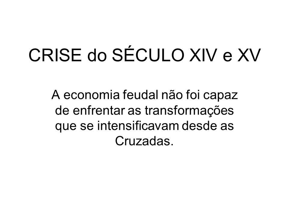 Elementos Conjunturais da Crise do Século XIV: Desequilíbrio entre as rudimentares técnicas de cultivo e o crescimento demográfico.