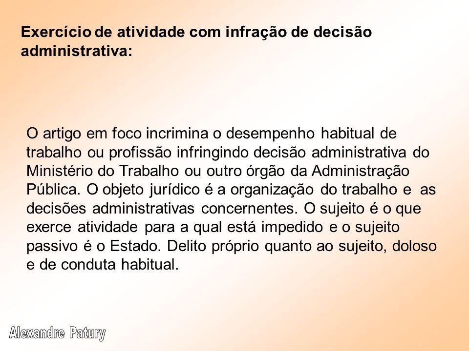 Exercício de atividade com infração de decisão administrativa: O artigo em foco incrimina o desempenho habitual de trabalho ou profissão infringindo d