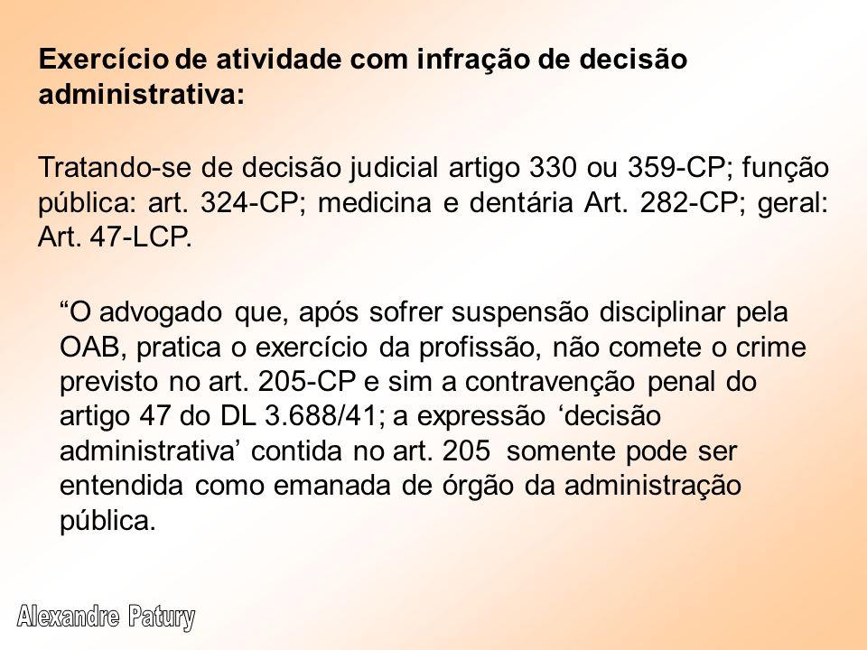 Exercício de atividade com infração de decisão administrativa: Tratando-se de decisão judicial artigo 330 ou 359-CP; função pública: art. 324-CP; medi