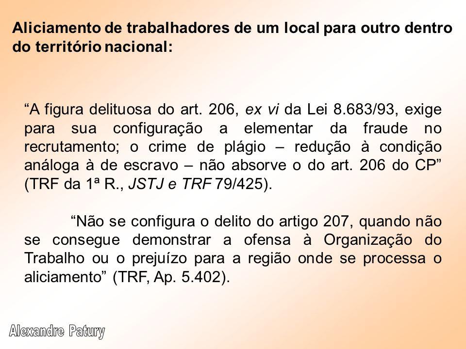 Aliciamento de trabalhadores de um local para outro dentro do território nacional: A figura delituosa do art. 206, ex vi da Lei 8.683/93, exige para s