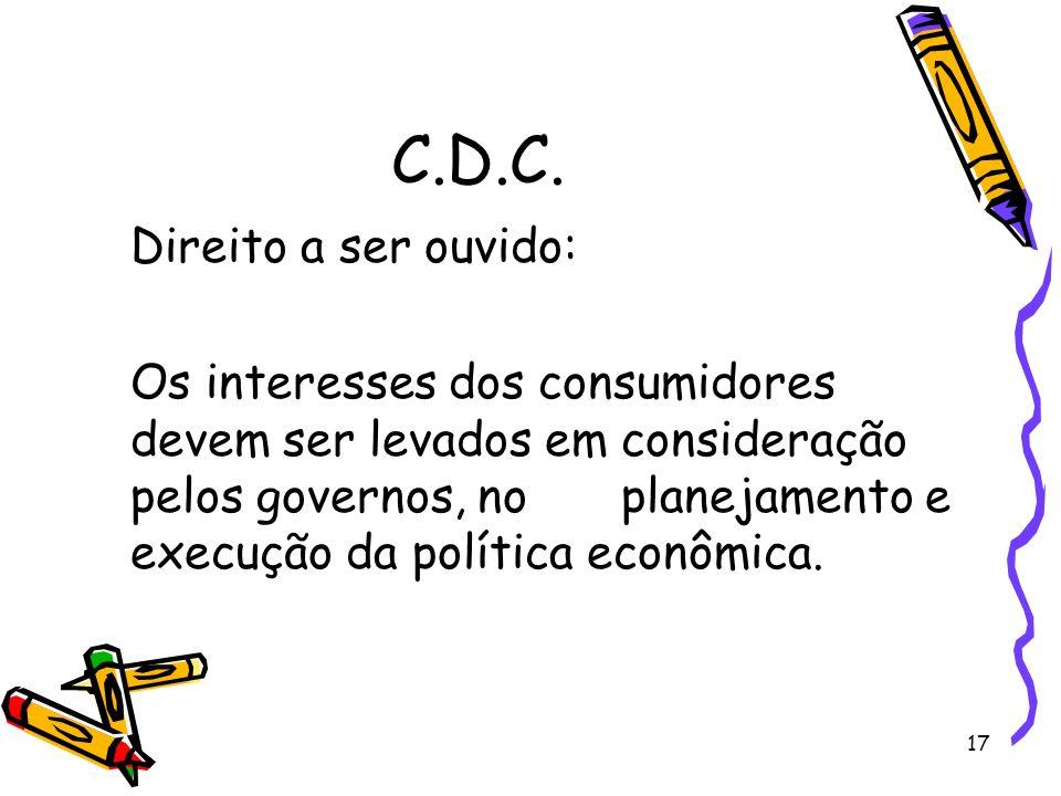 17 C.D.C. Direito a ser ouvido: Os interesses dos consumidores devem ser levados em consideração pelos governos, noplanejamento e execução da política