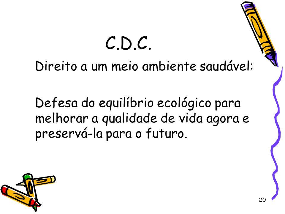 20 C.D.C. Direito a um meio ambiente saudável: Defesa do equilíbrio ecológico para melhorar a qualidade de vida agora e preservá-la para o futuro.