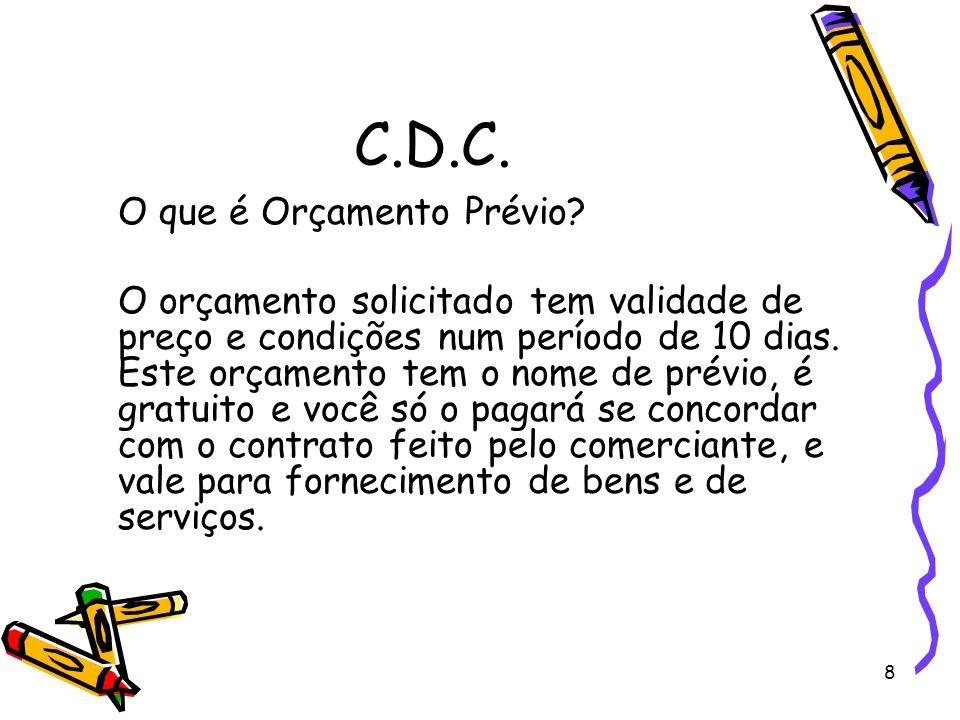 9 C.D.C.Como se faz um contrato. Em letras em tamanho que facilite a leitura e a interpretação.