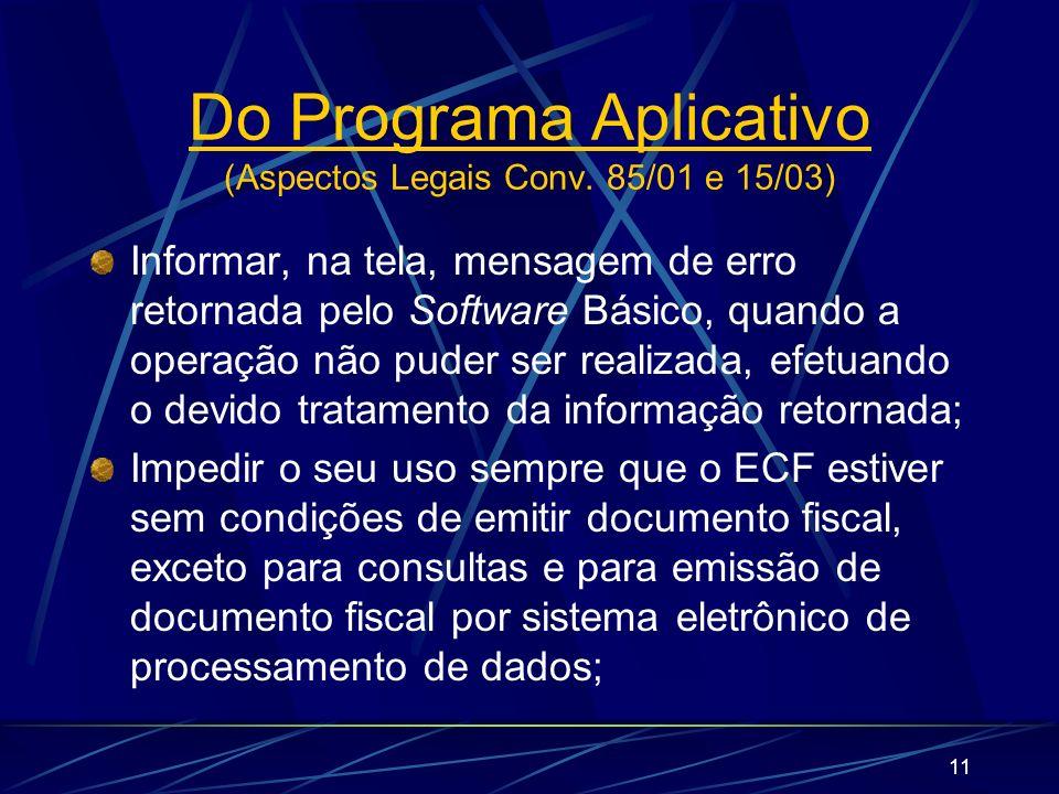 11 Informar, na tela, mensagem de erro retornada pelo Software Básico, quando a operação não puder ser realizada, efetuando o devido tratamento da inf