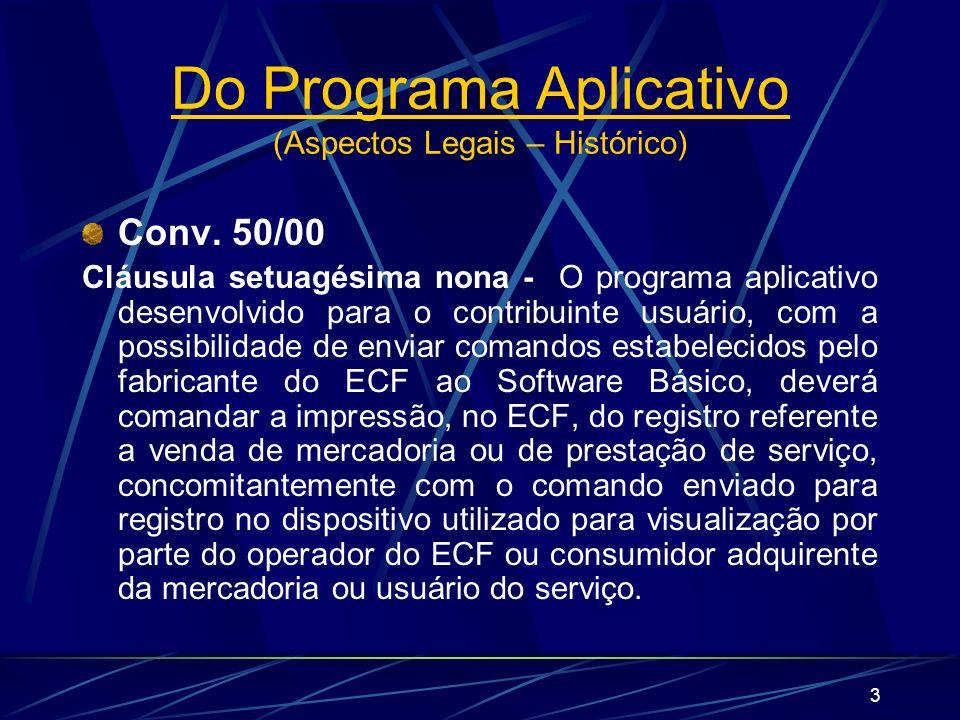 3 Conv. 50/00 Cláusula setuagésima nona - O programa aplicativo desenvolvido para o contribuinte usuário, com a possibilidade de enviar comandos estab