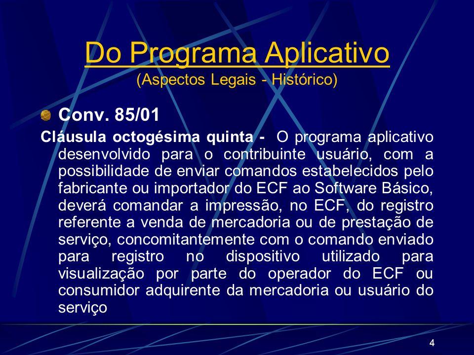 4 Conv. 85/01 Cláusula octogésima quinta - O programa aplicativo desenvolvido para o contribuinte usuário, com a possibilidade de enviar comandos esta