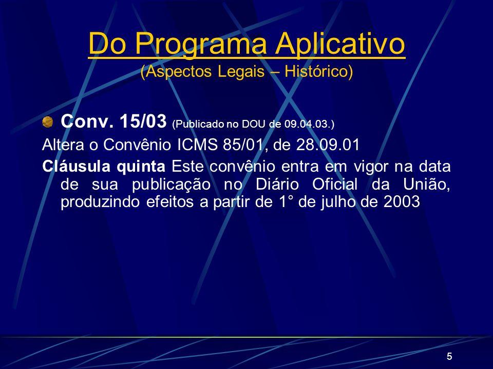 5 Conv. 15/03 (Publicado no DOU de 09.04.03.) Altera o Convênio ICMS 85/01, de 28.09.01 Cláusula quinta Este convênio entra em vigor na data de sua pu