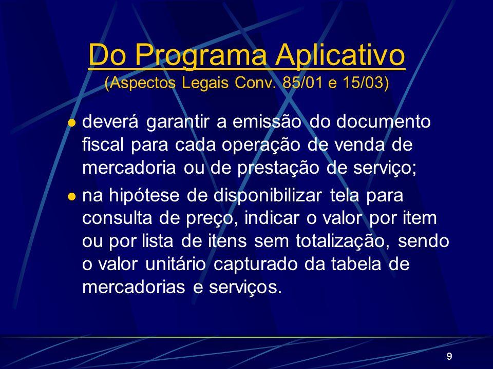 9 deverá garantir a emissão do documento fiscal para cada operação de venda de mercadoria ou de prestação de serviço; na hipótese de disponibilizar te