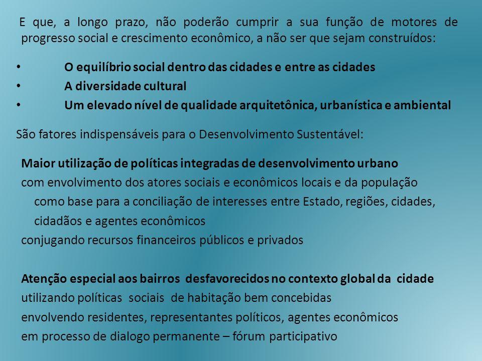 E que, a longo prazo, não poderão cumprir a sua função de motores de progresso social e crescimento econômico, a não ser que sejam construídos: O equi