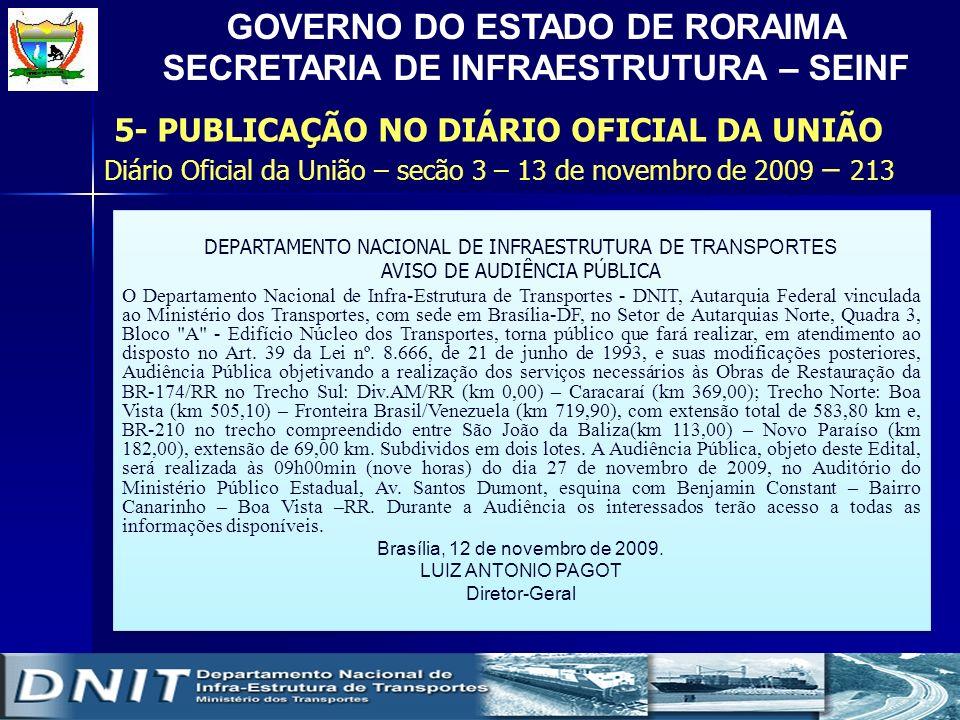 GOVERNO DO ESTADO DE RORAIMA SECRETARIA DE INFRAESTRUTURA – SEINF 140 ISSN 1677-7069Nº. 105, quinta-feira, 4 de junho de 2009 3 5- PUBLICAÇÃO NO DIÁRI