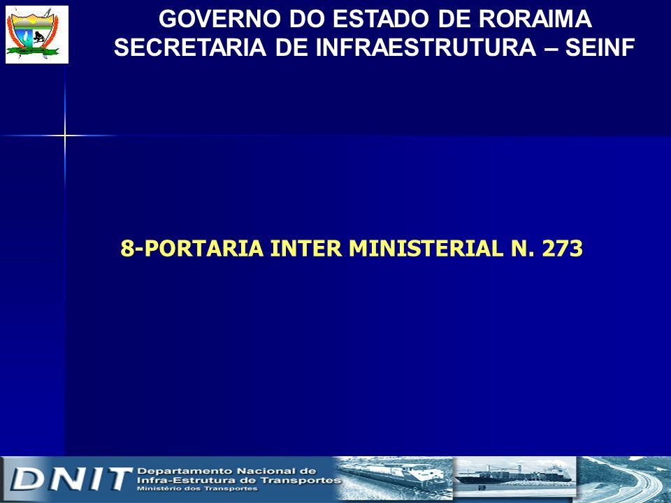 GOVERNO DO ESTADO DE RORAIMA SECRETARIA DE INFRAESTRUTURA – SEINF 8-PORTARIA INTER MINISTERIAL N. 273