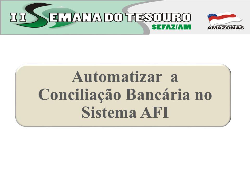 Automatizar a Conciliação Bancária no Sistema AFI