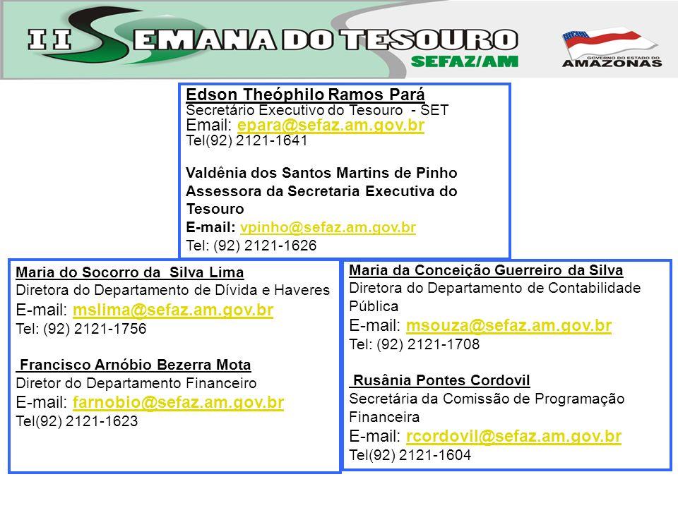 Maria do Socorro da Silva Lima Diretora do Departamento de Dívida e Haveres E-mail: mslima@sefaz.am.gov.brmslima@sefaz.am.gov.br Tel: (92) 2121-1756 F