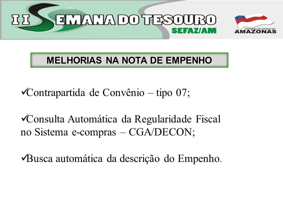 Contrapartida de Convênio – tipo 07; Consulta Automática da Regularidade Fiscal no Sistema e-compras – CGA/DECON; Consulta Automática da Regularidade