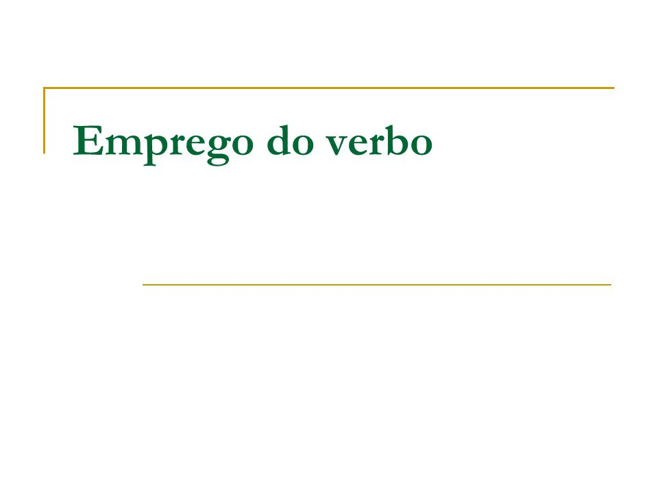 Emprego do verbo
