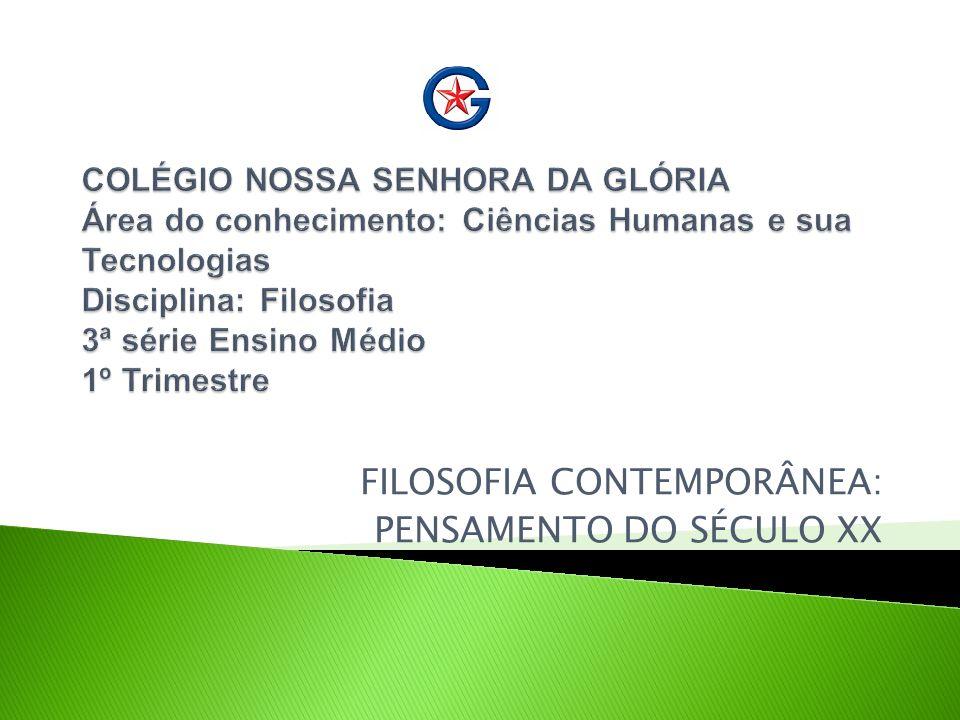 FILOSOFIA CONTEMPORÂNEA: PENSAMENTO DO SÉCULO XX