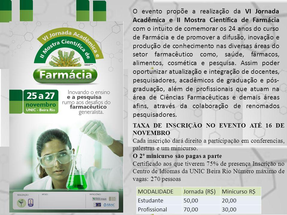 O evento propõe a realização da VI Jornada Acadêmica e II Mostra Científica de Farmácia com o intuito de comemorar os 24 anos do curso de Farmácia e de promover a difusão, inovação e produção de conhecimento nas diversas áreas do setor farmacêutico como, saúde, fármacos, alimentos, cosmética e pesquisa.