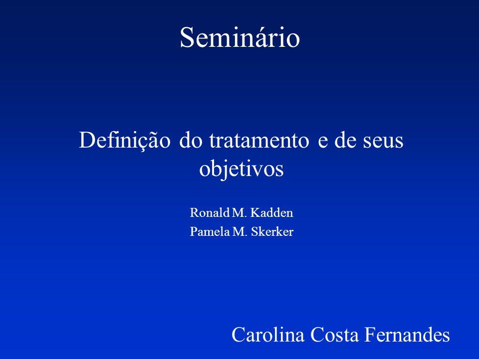 Seminário Definição do tratamento e de seus objetivos Ronald M. Kadden Pamela M. Skerker Carolina Costa Fernandes