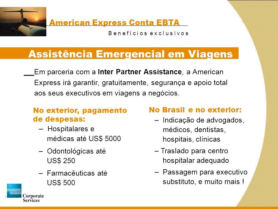 Seguros gratuitos Na compra de passagens aéreas com a Conta EBTA, os funcionários da sua empresa contarão, gratuitamente, com seguros pelos quais, nor